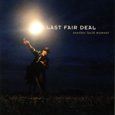 Last Fair Deal – Another Lucid Moment