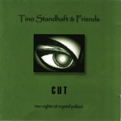 "Tino Standhaft & Friends – ""cut – two nights at crystal palace"""