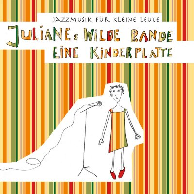 Julianes Wilde Bande – Eine Kinderplatte