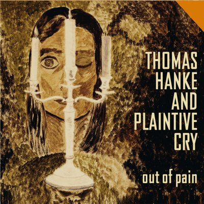 Thomas Hanke & Plaintive Cry – Out of Pain