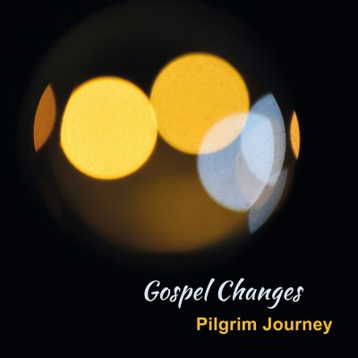 Gospel Changes – Pilgrim Journey