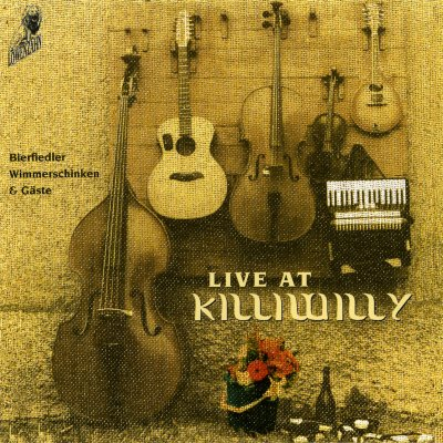 Bierfiedler & Wimmerschinken – Live at Killywilly
